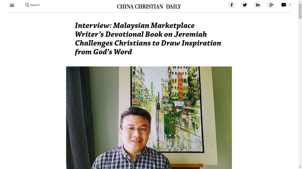 """The interview by China Christian Daily, """"Interview: Malaysian Marketplace Writer's Devotional Book on Jeremiah Challenges Christians to Draw Inspiration from God's Word"""", is accessible via https://bit.ly/3D39VvD."""